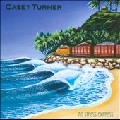 Casey Turner: No Stress Express