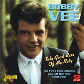 Bobby Vee: Take Good Care of My Baby [Jasmine]