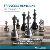 Francois Devienne: Six Trios, Op. 17 / Mathieu Lussier, bassoon; Pascale Giguere, violin; Benoit Loiselle, cello