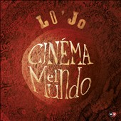 Lo'Jo: Cin&#233;ma el Mundo [Digipak]