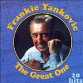 Frankie Yankovic: The  Great One