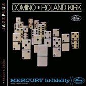Roland Kirk: Domino/Reeds & Deeds