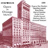 Opera in Chicago Vol 2 - Van Gordon, Lazzari, Raisa, et al
