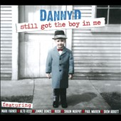 Danny D: Still Got The Boy In Me [Digipak]