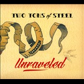 Two Tons of Steel: Unraveled [Digipak]