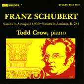 Schubert: Piano Sonatas D 959 & 784 / Todd Crow