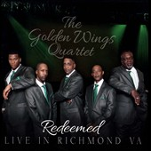 The Golden Wings Quartet: Redeemed: Live in Richmond, Virginia *