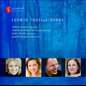 Ludwig Thuille (1861-1907): Songs / Sophie & Mary Bevan, sopranos; Jennifer Johnston, mz; Joseph Middleton, piano