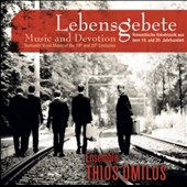 Lebensgebete: Music and Devotion - Romantic vocal music of the 19th & 20th centuries by Distler, Grieg, Poulenc, Reger, Rheinberger et al.