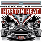 The Reverend Horton Heat: REV
