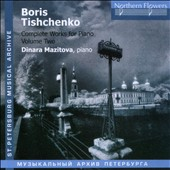 Boris Tishchenko (1939-2010): Complete Works for Piano, Vol. 2 / Dinara Mazitova, piano