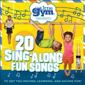Little Gym: Little Gym: 20 Sing-Along Fun Songs [7/22]