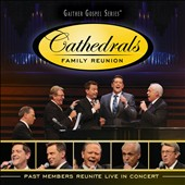 The Cathedrals: The Cathedrals Family Reunion: Past Members Reunite [9/2] *
