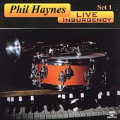 Phil Haynes: Live Insurgency, Set 1