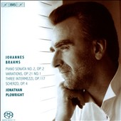 Brahms: Piano Sonata No. 2; Variations, Op. 21/1; Three Intermezzi, Op. 117; Scherzo, Op. 4 / Jonathan Plowright, piano