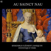 Au Sainct Nau - works by Goudimel, Janequin, Du Caurroy, Costeley & Sermisy / Ens. Janequin
