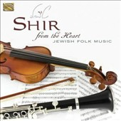 Shir: From the Heart: Jewish Folk Music
