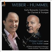 Weber & Hummel: Early Romantic Concertos for Clarinet & Trumpet / Eric Aubier, trumpet; Philippe Cuper, clarinet; Brittany SO; Schnitzler, Barthe
