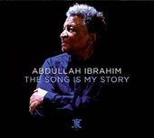 Abdullah Ibrahim: The Song Is My Story [Digipak] *