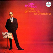Gil Evans: Into the Hot [Limited Edition]