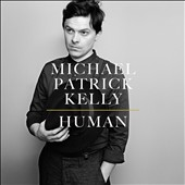 Michael Patrick Kelly: Human