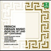 French Organ Music from the 19th & 20th Centuries: Widor, Vierne, Alain, Böellmann & Gigout / Marie-Claire Alain, organ
