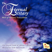 The Eternal Ecstasy: Music of Visionary Transcendence / The Chapel Choir of Selwyn College, Cambridge; Sarah MacDonald