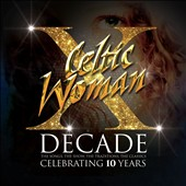 Celtic Woman: Decade: The Songs, The Show, The Tradition, The Classics