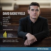 David Baskeyfield, Grand Prize Canadian International Organ Competition 2014 - works by MacMillan, Howells, Whitlock, Saint-Saëns, Willan