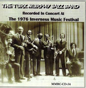 Turk Murphy Jazz Band: Recorded in Concert at the 1976 Inverness Music
