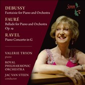 Debussy: Fantaisie for Piano and Orchestra; Fauré: Ballade for Piano and Orchestra; Ravel: Piano Concerto in G / Valerie Tryon, pinao; Royal PO, Jac van Steen