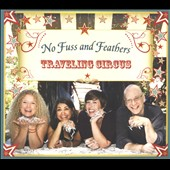 No Fuss and Feathers: Traveling Circus [Digipak]