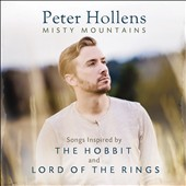 Peter Hollens: Misty Mountains: Songs Inspired by the Hobbit and Lord of the Rings
