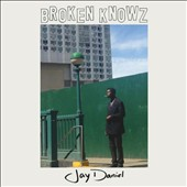 Jay Daniel (Detroit Techno): Broken Knowz
