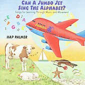 Hap Palmer: Can a Jumbo Jet Sing the Alphabet?: Songs for Learning Through Music and Movement