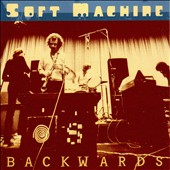 Soft Machine: Backwards