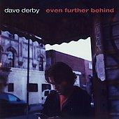 Dave Derby: Even Further Behind
