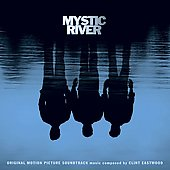 Clint Eastwood (Actor/Director): Mystic River [Original Motion Picture Soundtrack]