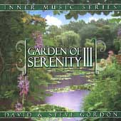 David & Steve Gordon: Garden of Serenity, Vol. 3