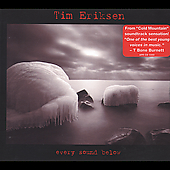 Tim Eriksen: Every Sound Below [Digipak]