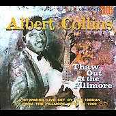 Albert Collins: Thaw Out at the Fillmore [Digipak]