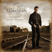 Randy Travis (Country): Glory Train: Songs of Faith, Worship & Praise