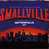 Original Soundtrack: Smallville: The Metropolis Mix