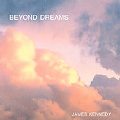 James Kennedy: Beyond Dreams