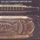 Paul Butterfield/Paul Butterfield's Better Days: Paul Butterfield's Better Days