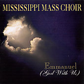 The Mississippi Mass Choir: Emmanuel: God With Us