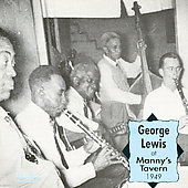 George Lewis (Clarinet): George Lewis at Manny's Tavern