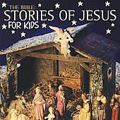 Various Artists: The Bible: Stories of Jesus for Kids