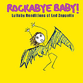 Rockabye Baby!: Rockabye Baby! Lullaby Renditions of Led Zeppelin
