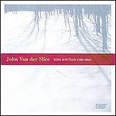 John van der Slice: Solos and Duos (1985-2002)